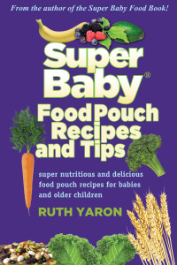 Ruth yaron superbaby food pouch recipes and tips book forumfinder Images